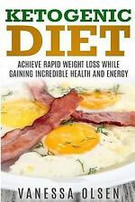 Diet Bks.: Ketogenic Diet : Achieve Rapid Weight Loss While Gaining...