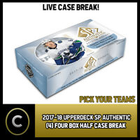 2017-18 UD SP AUTHENTIC FOUR (4) BOX 1/2 CASE BREAK #H170 - PICK YOUR TEAM -
