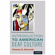 Introduction to American Deaf Culture (Professional Perspectives On Deafness: Ev