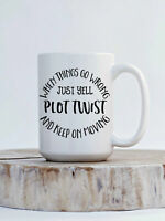 When Things Go Wrong Just Yell Plot Twist  15 Ounce Coffee Mug Funny Coffee Mugs