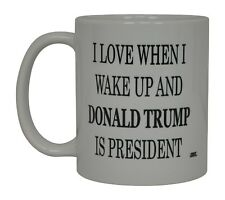 Best Funny Coffee Mug Tea Cup Gift Novelty I Love When I Wake Up Donald Trump