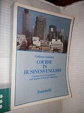 COURSE IN BUSINESS ENGLISH Giuliano Iantorno Zanichelli 1991 linguistica libro