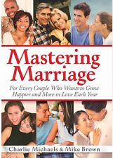 Mastering Marriage, For Every Couple Who Wants to