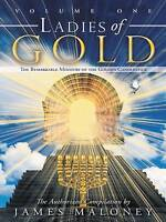 Ladies of Gold Volume One. The Remarkable Ministry of the Golden Candlestick by