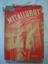 Metallurgy 3rd Ed by Carl Johnson 1950 American Technical Society Illustrated