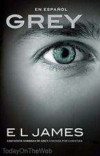 Grey (En espanol) Cincuenta sombras de Grey contada por Christian by E L James