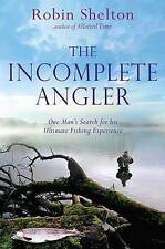 The Incomplete Angler, Robin Shelton, Book, New Paperback