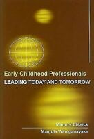 Early Childhood Profesionales: Principales Today And Tomorrow de Ebbeck, Marjory