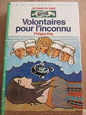 Philippe Ebly: Volontaires pour l'inconnu/ Bibliothèque Verte Hachette, 1983