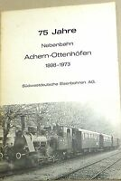 75 Ans Embranchement Ferroviaire Achern Ottenhöfen 1898 - 1973