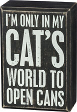 """PBK Small Wooden 3"""" x 4.5"""" Box Sign """"I'm Only In My Cat's World To Open Cans"""""""