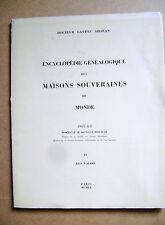 Généalogie Maisons souveraines du Monde Les Valois tome IV /D7
