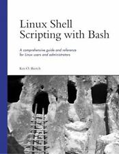 Linux Shell Scripting with Bash by Burtch, Ken O.