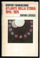 BARRACLOUGH G. ATLANTE DELLA STORIA 1945/1975 LATERZA 1977 STORIA E SOCIETA'