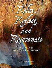 Relax, Reflect, And Rejuvenate: By Dustin DeBoer