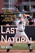 The Last Natural: Bryce Harper's Big Gamble in Sin City and the Greatest Amateu