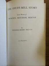 The Snuff-Mill Story : Local History of Morden, Mitcham, Merton