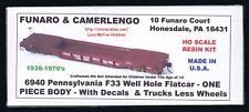 Funaro F&C 6940  PENNSYLVANIA  PRR F33 WELL HOLE Flatcar w/ BUCKEYE Trucks  1 PC