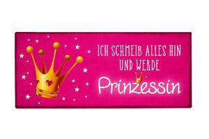 La Vida - Schild für Dich - Ich schmeiß alles hin und werde Prinzessin - Spruch