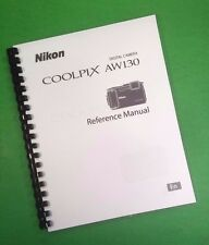 LASER Printed Nikon AW130 Coolpix Reference Camera 234 Page Owners Manual Guide