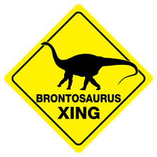 Brontosaurus Crossing Funny Novelty Sign