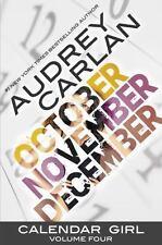 Calendar Girl: Calendar Girl Vol. 4 : October, November, December Bks. 10-12...