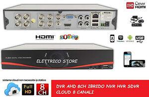 DVR AHD IBRIDO NVR HVR SDVR 8 CH CANALI AUDIO VIDEO FULL HD 960H CLOUD P2P
