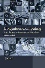 Ubiquitous Computing: Smart Devices, Environments and Interactions by Stefan Pos
