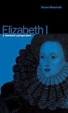 Elizabeth I : A Feminist Perspective by Susan Bassnett (1992, Hardcover)