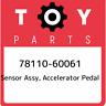 78110-60061 Toyota Sensor assy, accelerator pedal 7811060061, New Genuine OEM Pa