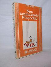 Bressan Tullio - Non ammazzate Pinocchio - Guida 1979 Saggistica Critica