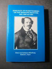 DUKE PAUL OF WUERTTEMBERG ON THE MISSOURI FRONTIER signed 1st Edition
