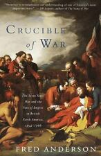 Crucible of War: The Seven Years' War and the Fate of Empire in British North...
