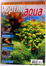 Optim'Aqua Magazine n°16 - Reproduire ses poissons/ Discus; Ferme Chinoises