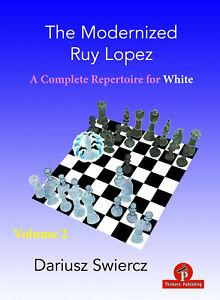 The Modernized Ruy Lopez for White – Volume 2. By Dariusz Swiercz NEW CHESS BOOK