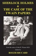 Sherlock Holmes and the Case of the Twain Papers by Roger Riccard (2014,...