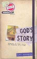 10 Minute Moments Ser.: God's Story : Growing in Your Faith Ten Minutes at a.