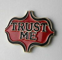 TRUST ME FUNNY ADULT HUMOR NOVELTY LAPEL PIN BADGE 1 INCH