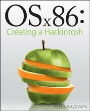 OSx86: Creating a Hackintosh by Baldwin, Peter