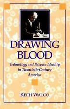 Drawing Blood: Technology and Disease Identity in Twentieth-