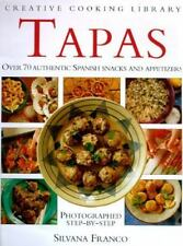 Tapas: Over 70 Authentic Spanish Snacks and Appetizers (Creative Cooking