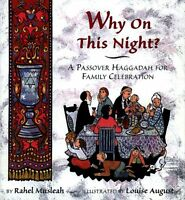 Why on This Night?: A Passover Haggadah for Family