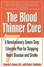 The Blood Thinner Cure : A Revolutionary Seven-Step Lifestyle Plan for-ExLibrary