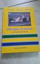 Nel regno di Ayrton. La F1 ai tempi di Senna - di Giuseppe Annese