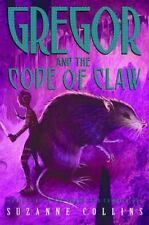 Gregor and the Code of Claw (Underland Chronicles, Book 5) Suzanne Collins