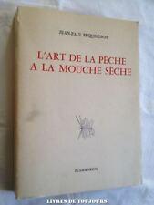 L'art de la pêche à la mouche sèche de Jean-Paul Pequegnot Dessins de M. Hivet