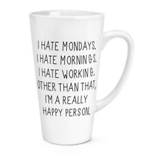 IO odio lunedì e ogni mattina 17oz Grande Latte Macchiato tazza-Divertente Lazy lavoro