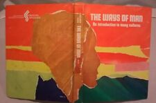 The Ways of Man; An Introduction to Many Cultures, Pupil Edition (1974 HC)