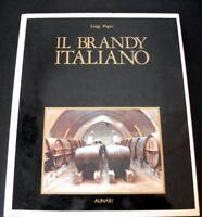 Enologia - L. Papo - Il Brandy Italiano - 1^ ed. 1987 Alinari
