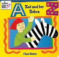 Zoe and Her Zebra (A Barefoot Board Book) by Clare Beaton